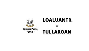 QUIZ: Can you unscramble these twelve Kilkenny townlands?