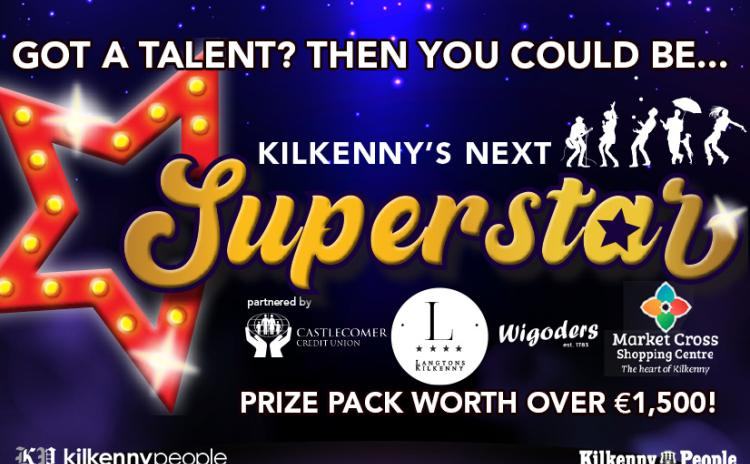 GET ENTERING! The search is on for Kilkenny's Next Superstar